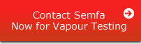 Call Semfa for Vapour Testing Quote